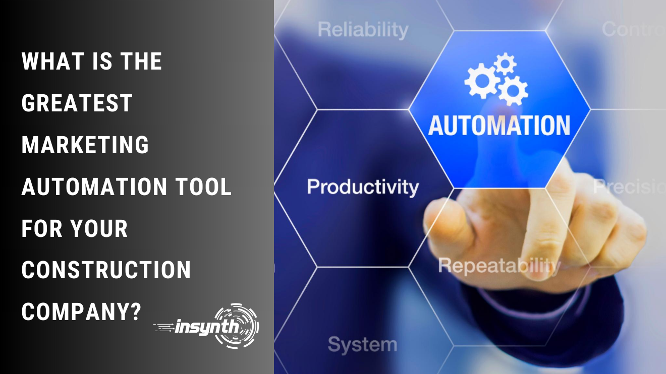 What is the Greatest Marketing Automation Tool for Your Construction Company_